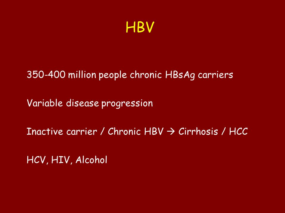 HBV 350-400 million people chronic HBsAg carriers