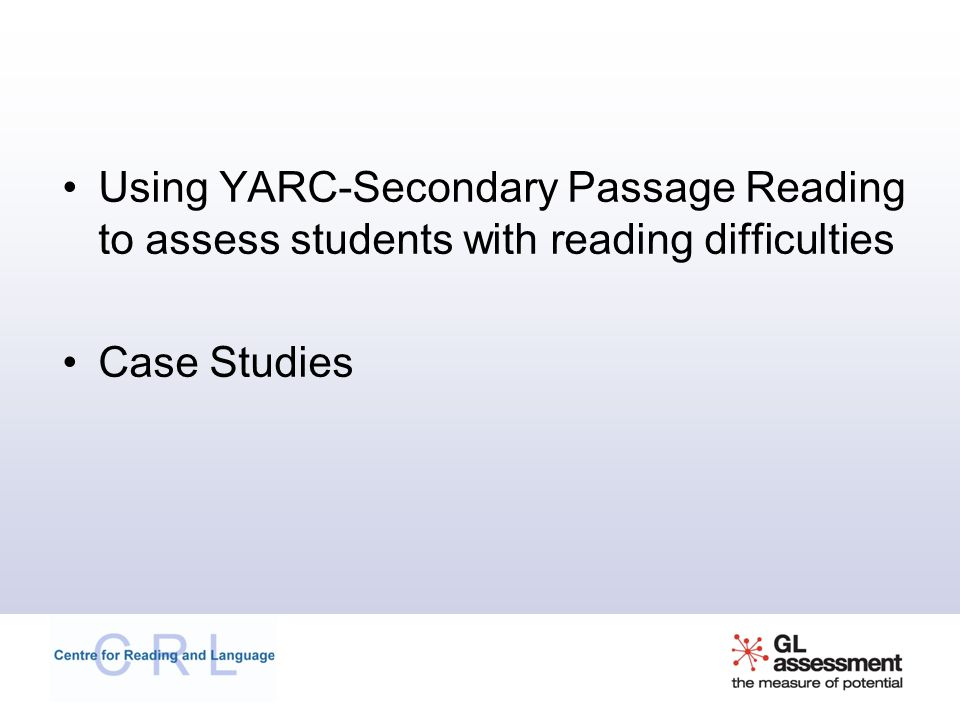 Using YARC-Secondary Passage Reading to assess students with reading difficulties