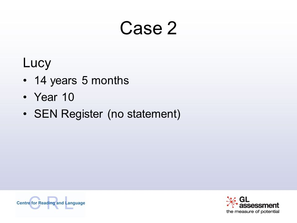 Case 2 Lucy 14 years 5 months Year 10 SEN Register (no statement)