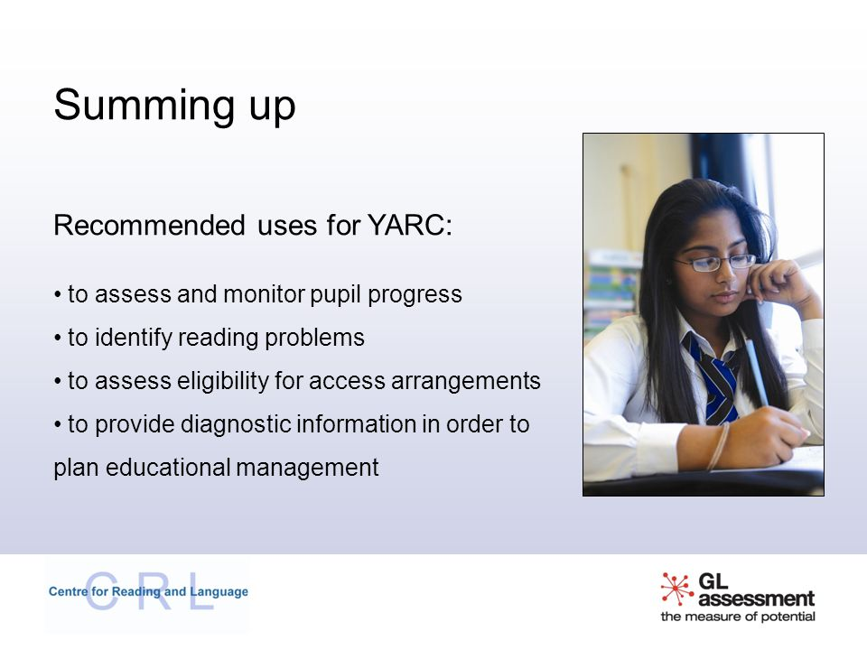 Summing up Recommended uses for YARC: