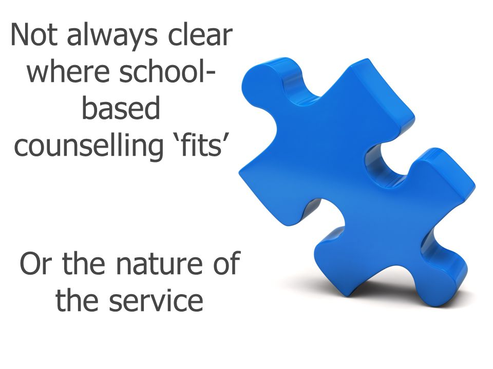 Not always clear where school-based counselling 'fits'