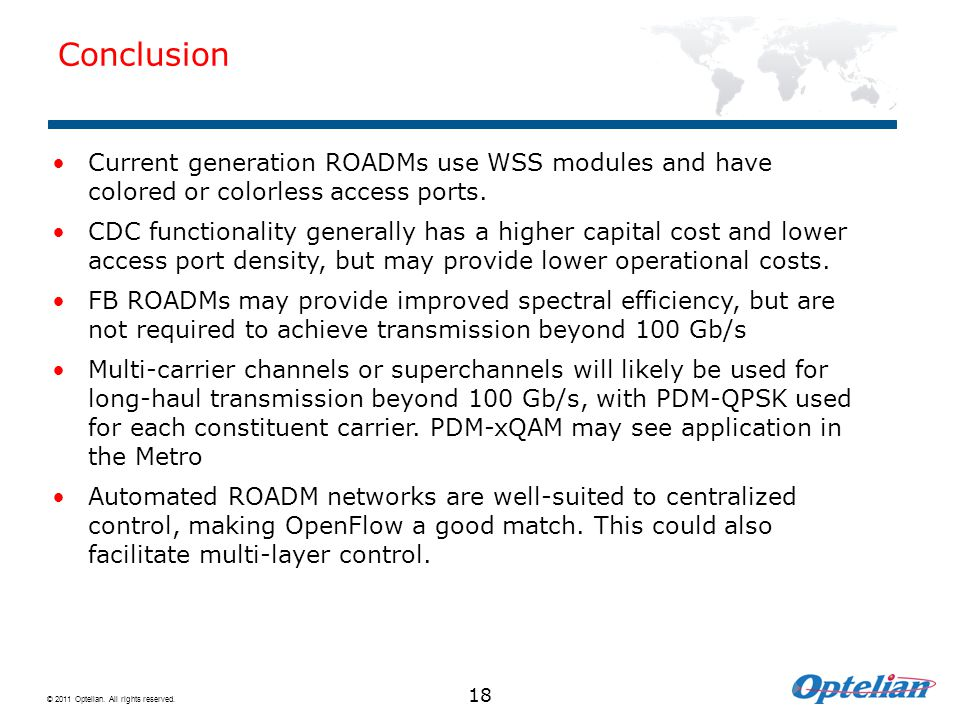 Conclusion Current generation ROADMs use WSS modules and have colored or colorless access ports.