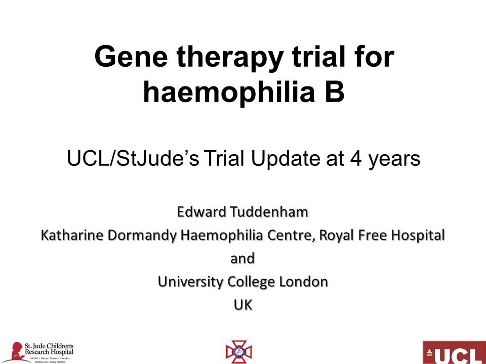 Gene therapy trial for haemophilia B UCL/StJude's Trial Update at 4 years