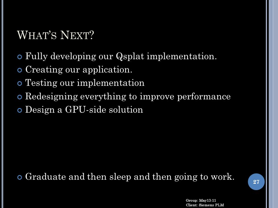 What's Next Fully developing our Qsplat implementation.