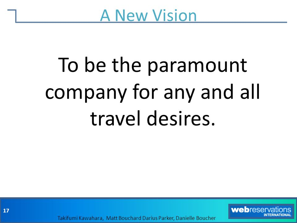 To be the paramount company for any and all travel desires.