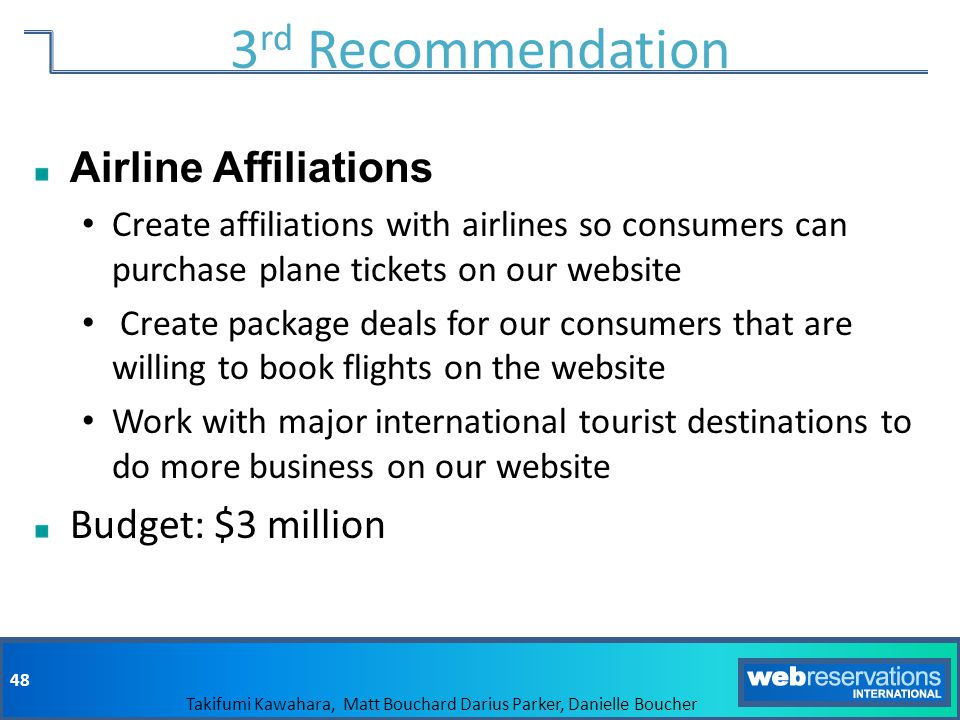 3rd Recommendation Airline Affiliations Budget: $3 million