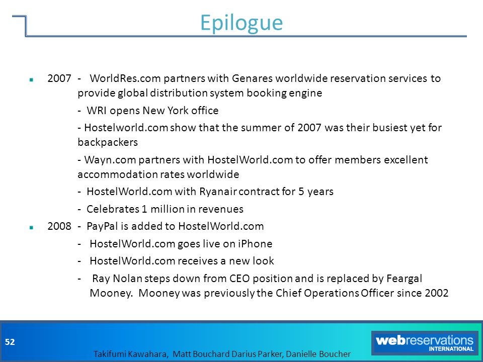Epilogue 2007 - WorldRes.com partners with Genares worldwide reservation services to provide global distribution system booking engine.