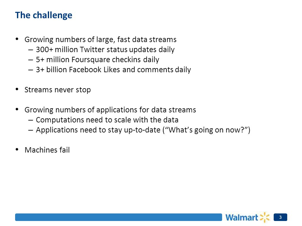 The challenge Growing numbers of large, fast data streams