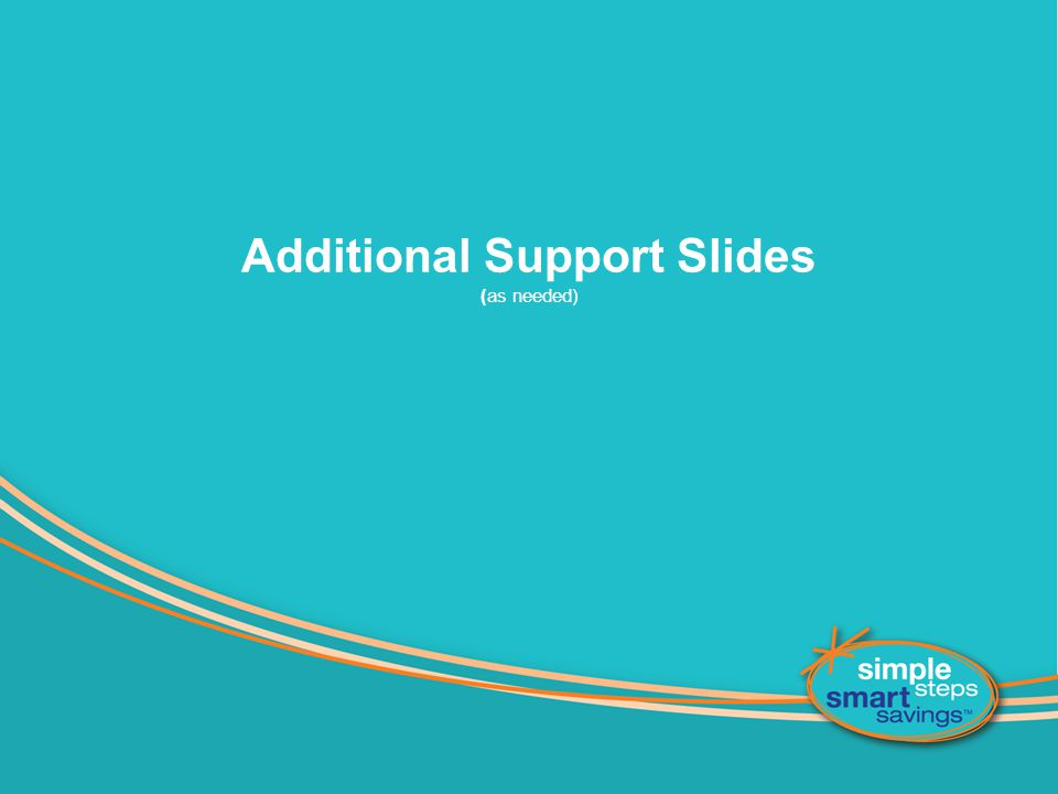 Additional Support Slides (as needed)