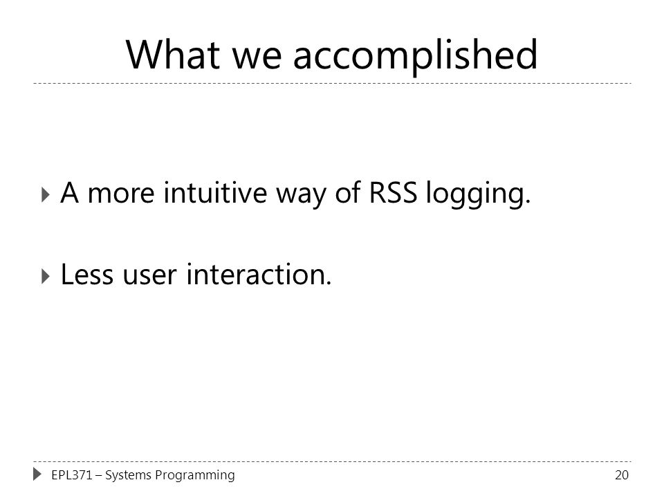 What we accomplished A more intuitive way of RSS logging.