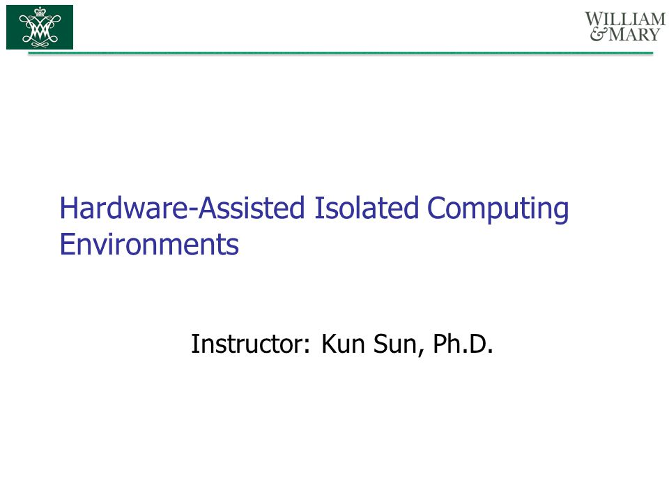 Hardware-Assisted Isolated Computing Environments