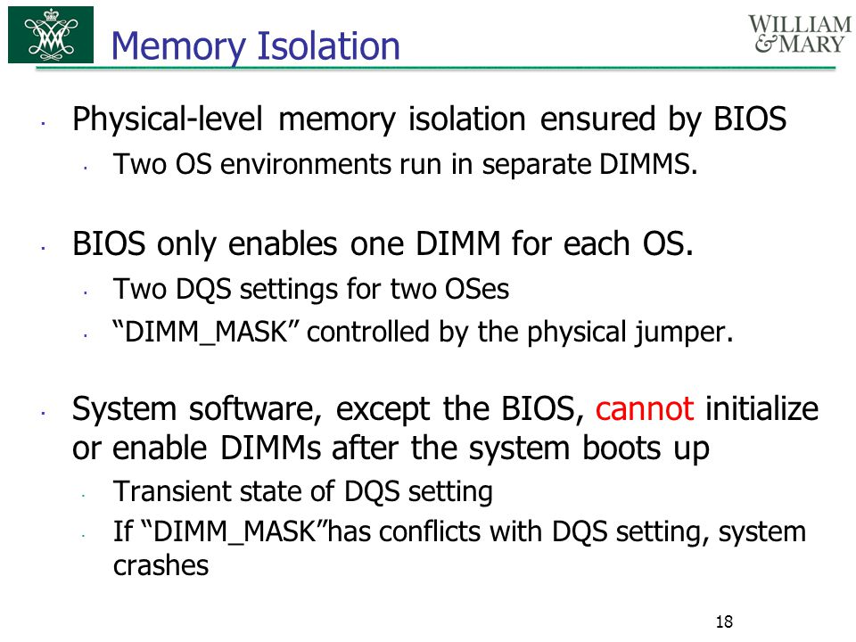Memory Isolation Physical-level memory isolation ensured by BIOS