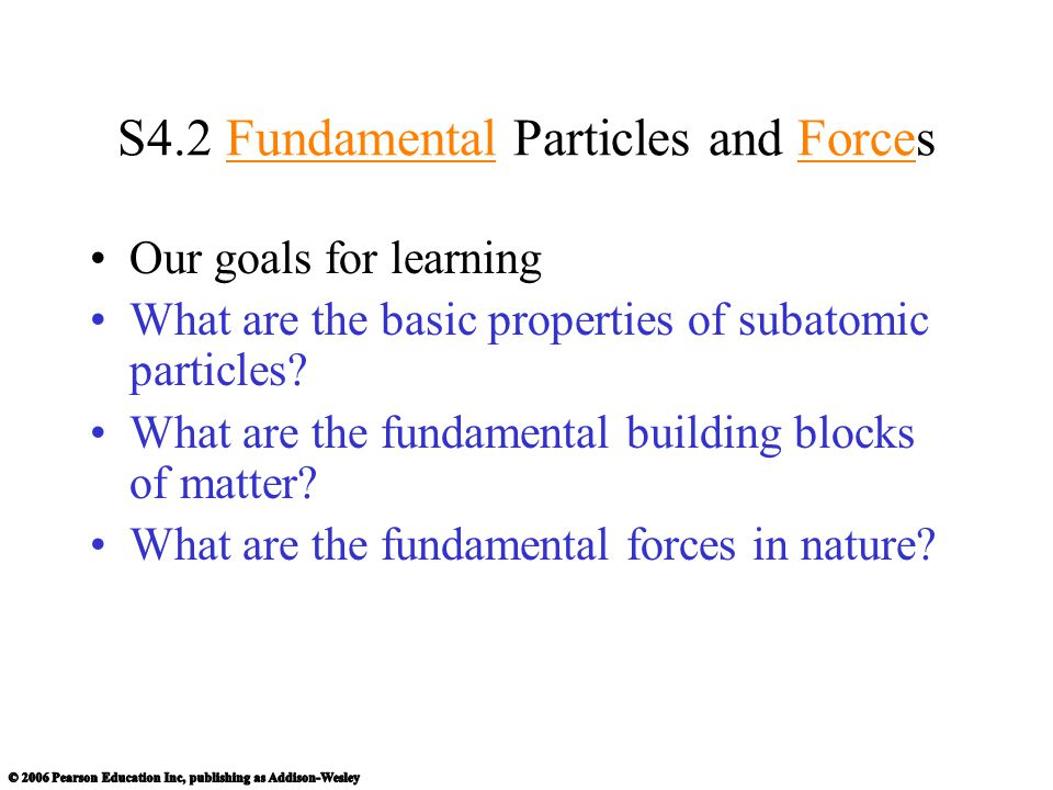 S4.2 Fundamental Particles and Forces