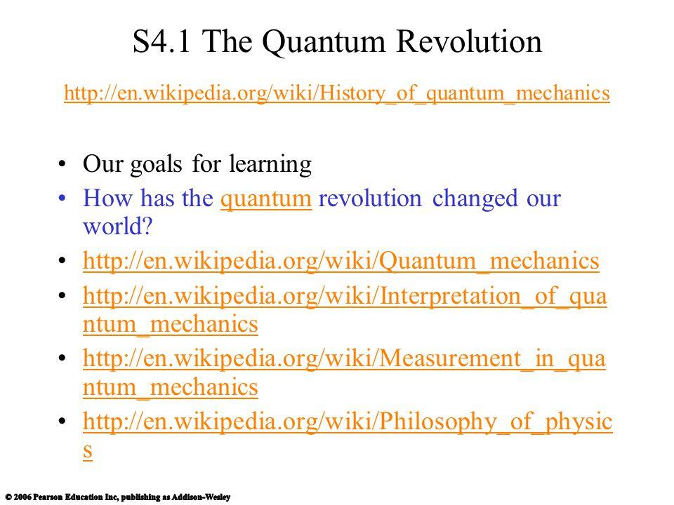 S4. 1 The Quantum Revolution http://en. wikipedia