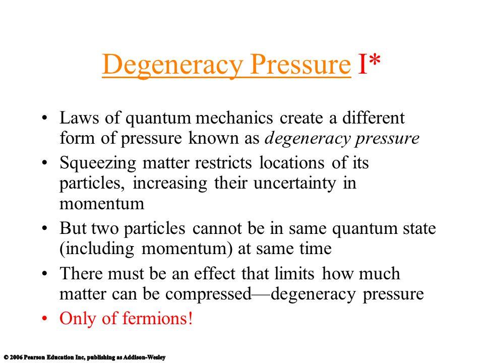 Degeneracy Pressure I*