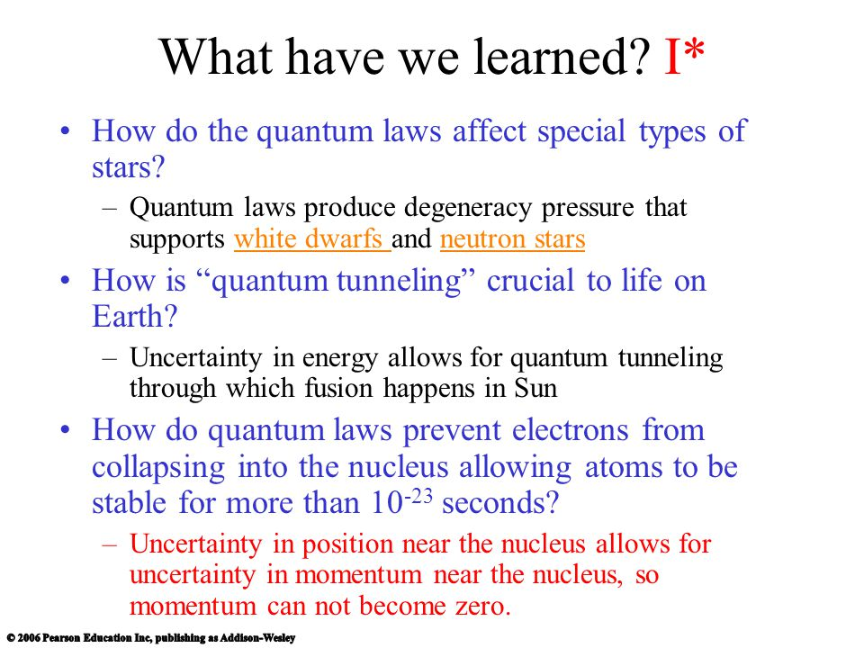 What have we learned I* How do the quantum laws affect special types of stars