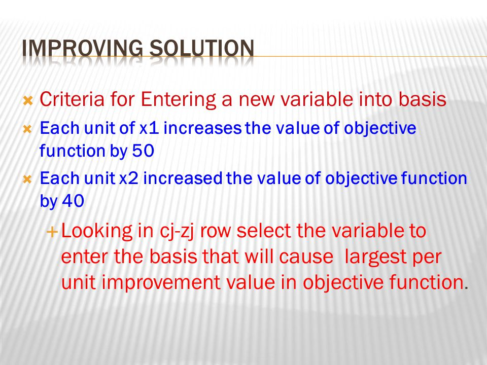 Improving solution Criteria for Entering a new variable into basis
