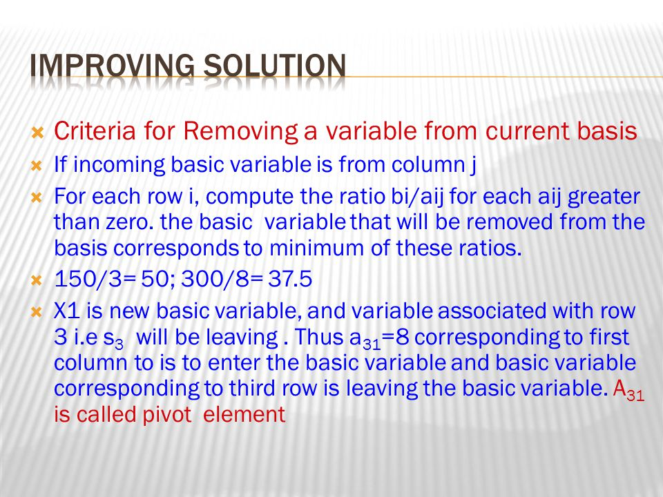 Improving solution Criteria for Removing a variable from current basis