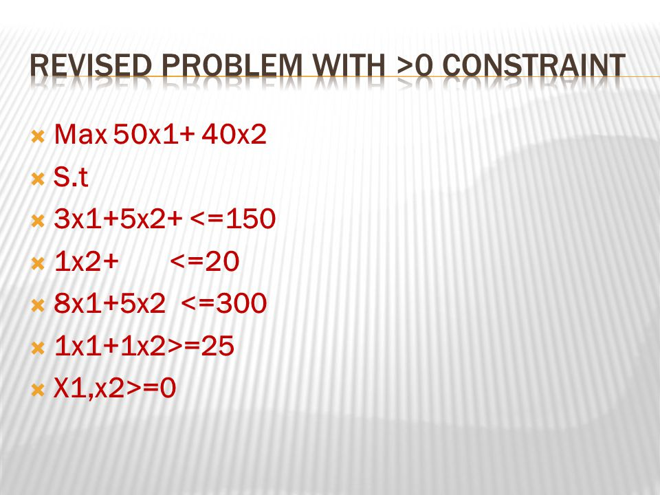 Revised Problem with >0 constraint