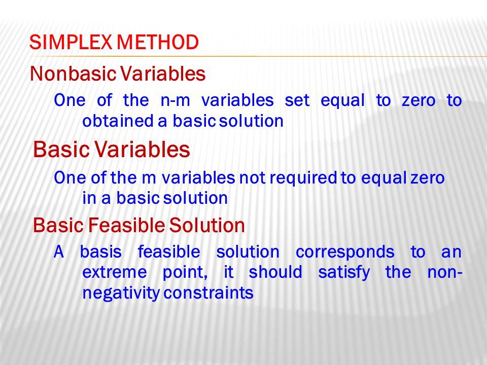 Basic Variables SIMPLEX METHOD Nonbasic Variables
