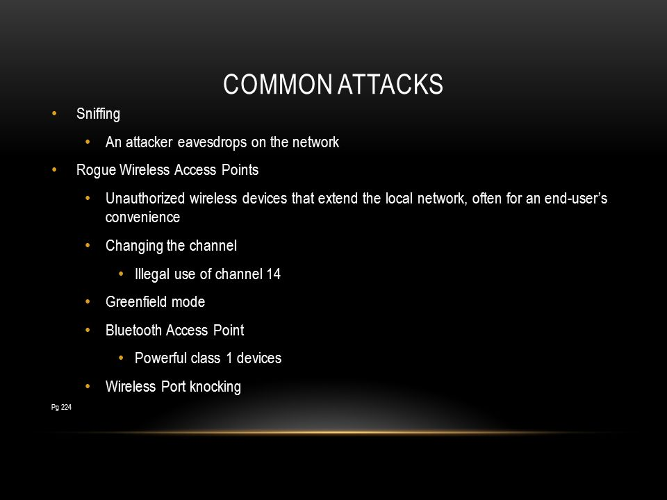 Common attacks Sniffing An attacker eavesdrops on the network
