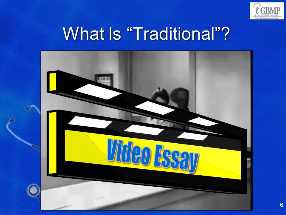 Video Essay What Is Traditional 4/10/2017 9:16 PM