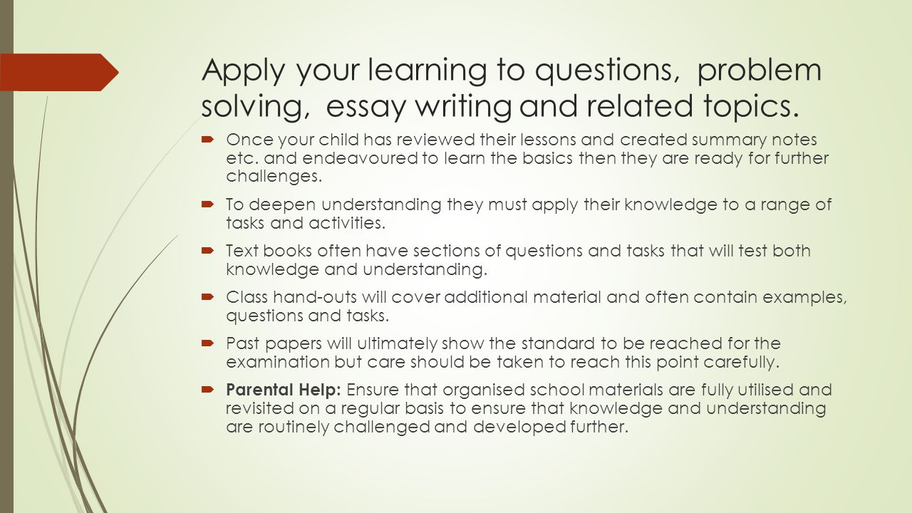 Apply your learning to questions, problem solving, essay writing and related topics.