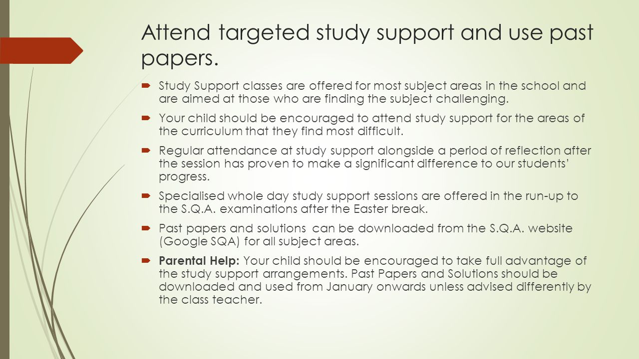Attend targeted study support and use past papers.