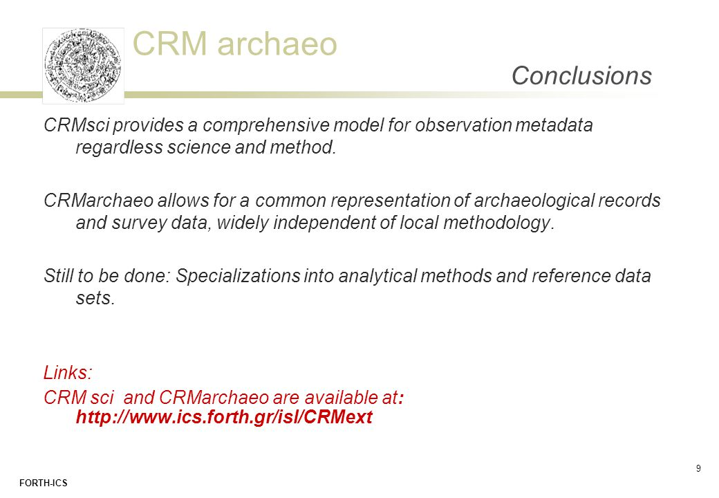Conclusions CRMsci provides a comprehensive model for observation metadata regardless science and method.