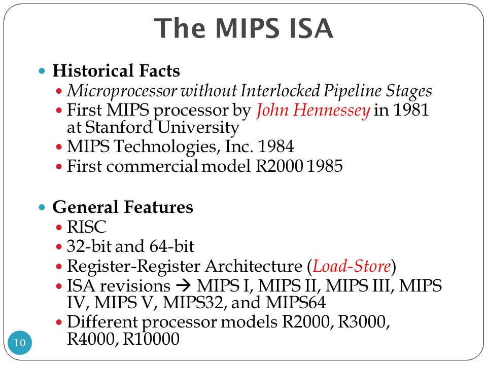 The MIPS ISA Historical Facts General Features