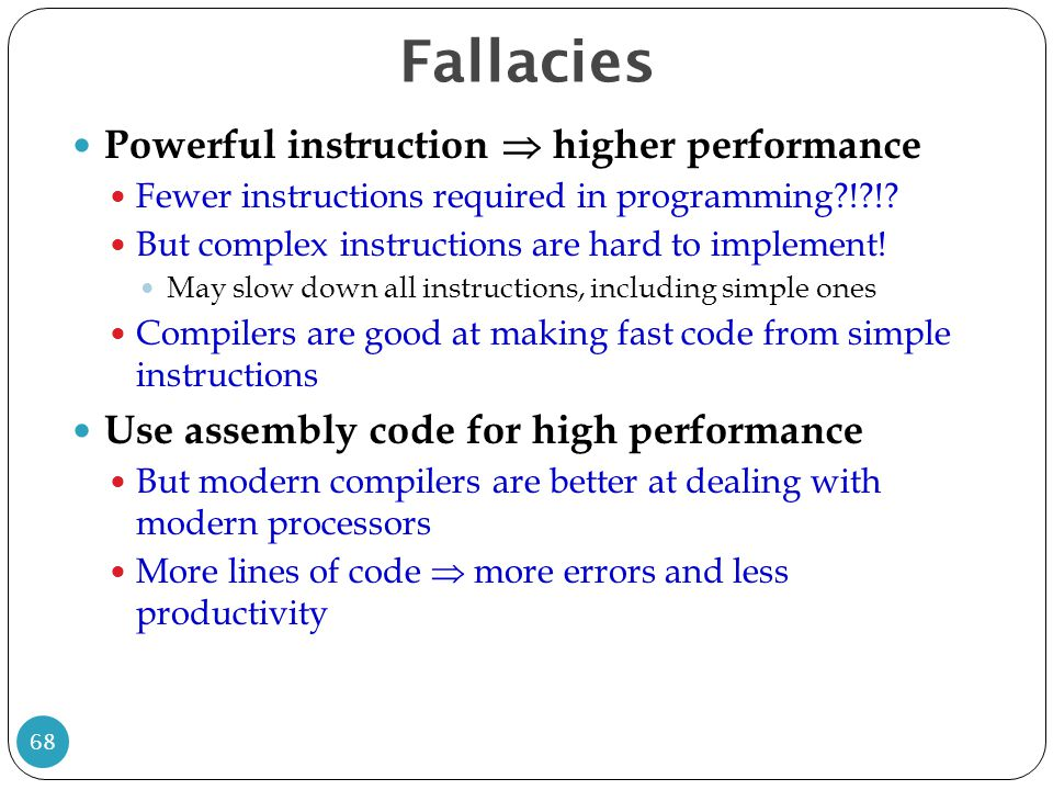 Fallacies Powerful instruction  higher performance
