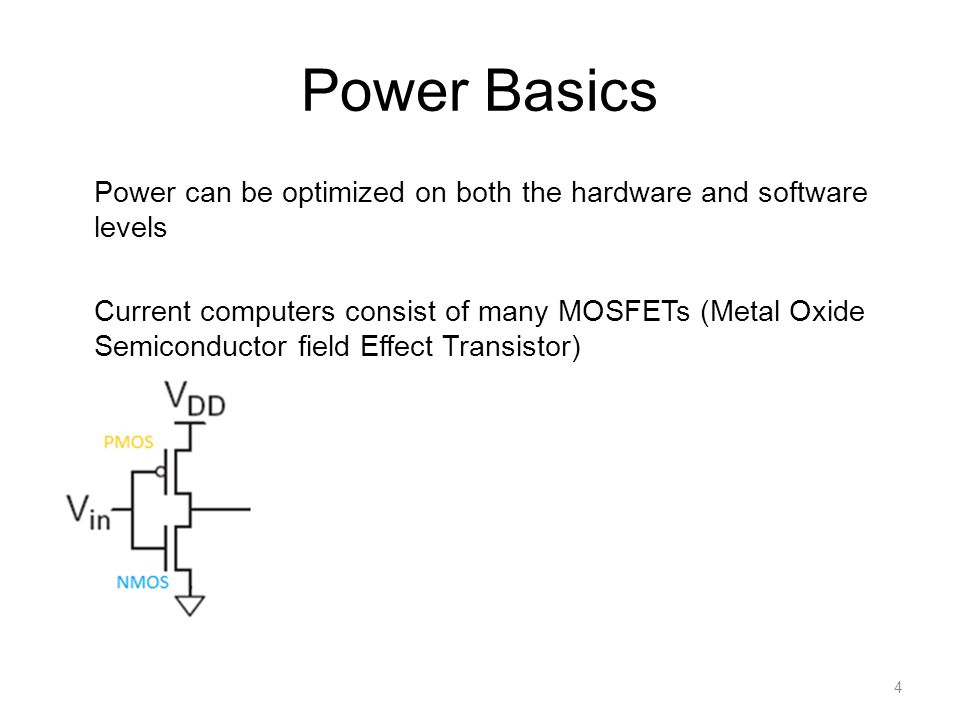 Power Basics Power can be optimized on both the hardware and software levels.