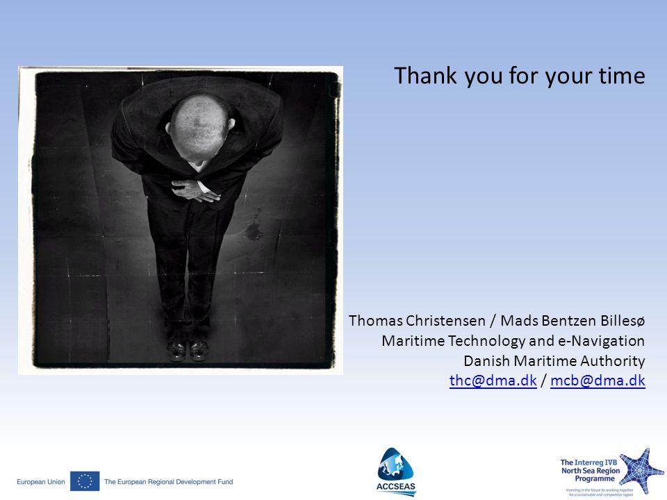 Thank you for your time Thomas Christensen / Mads Bentzen Billesø