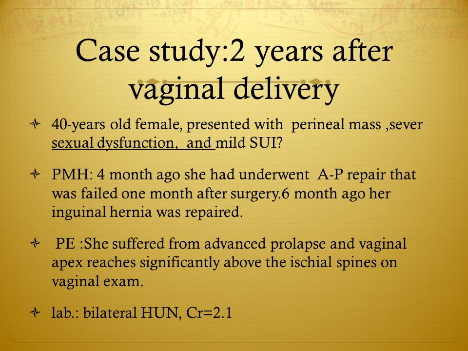 Case study:2 years after vaginal delivery