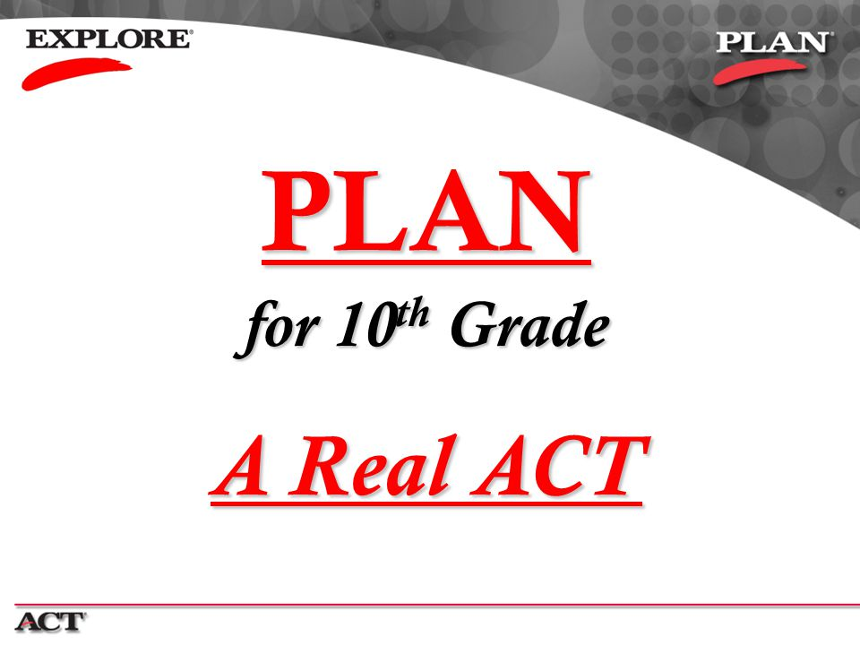 PLAN A Real ACT for 10th Grade