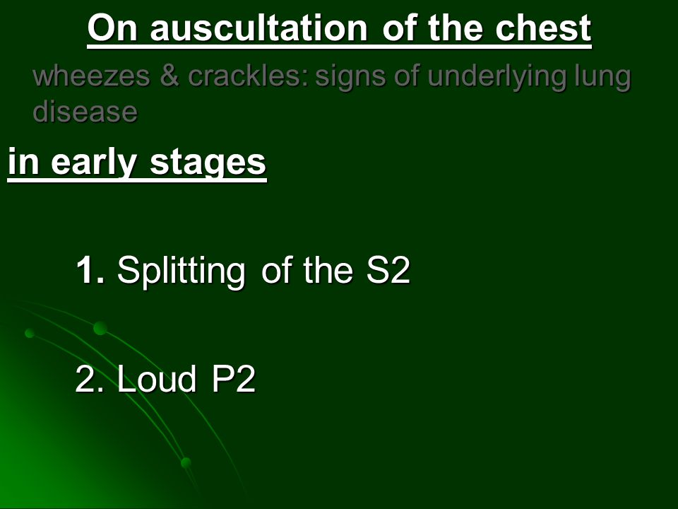 On auscultation of the chest