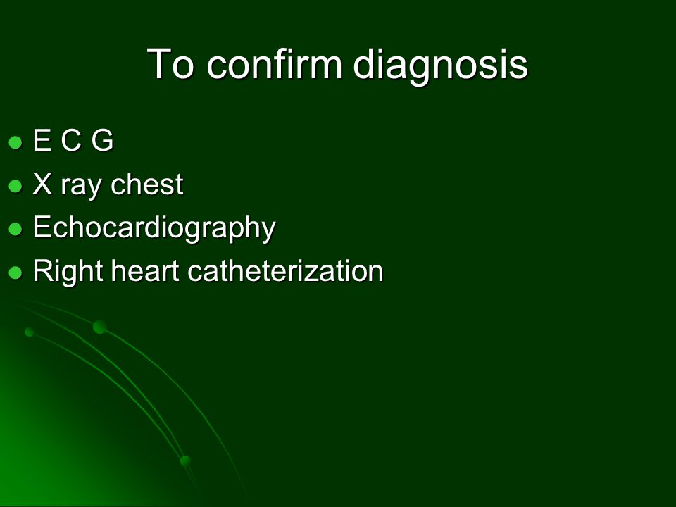 To confirm diagnosis E C G X ray chest Echocardiography