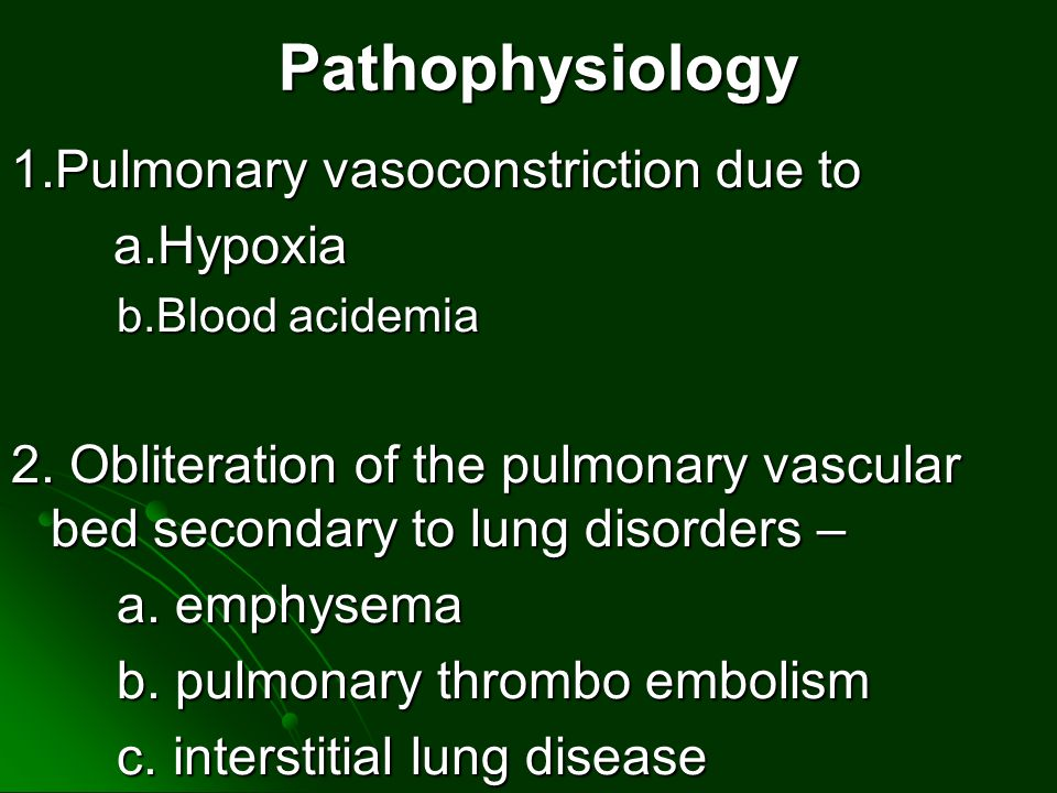Pathophysiology 1.Pulmonary vasoconstriction due to a.Hypoxia
