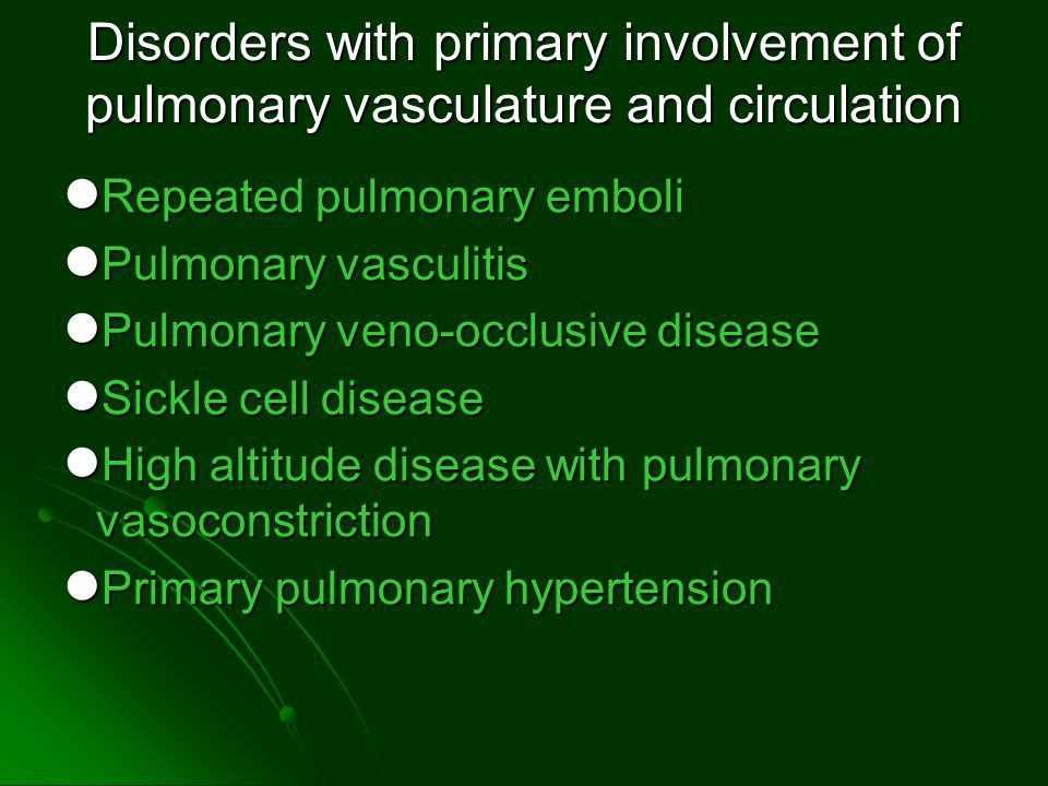 Disorders with primary involvement of pulmonary vasculature and circulation
