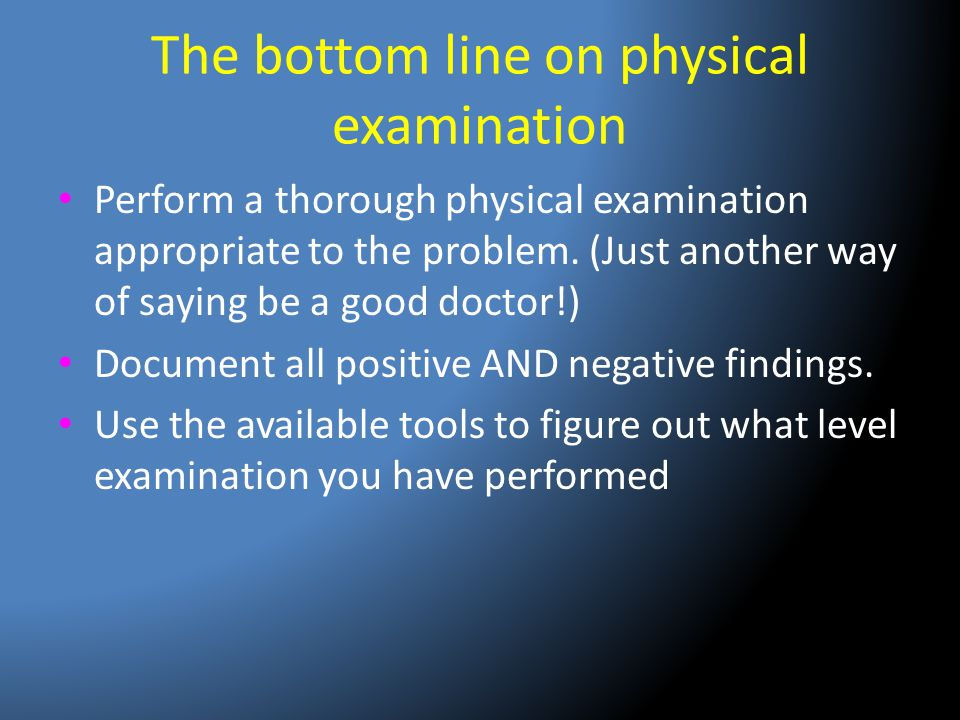 The bottom line on physical examination
