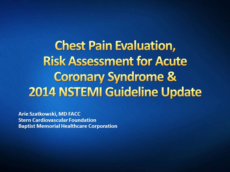 Chest Pain Evaluation, Risk Assessment for Acute Coronary Syndrome & 2014 NSTEMI Guideline Update