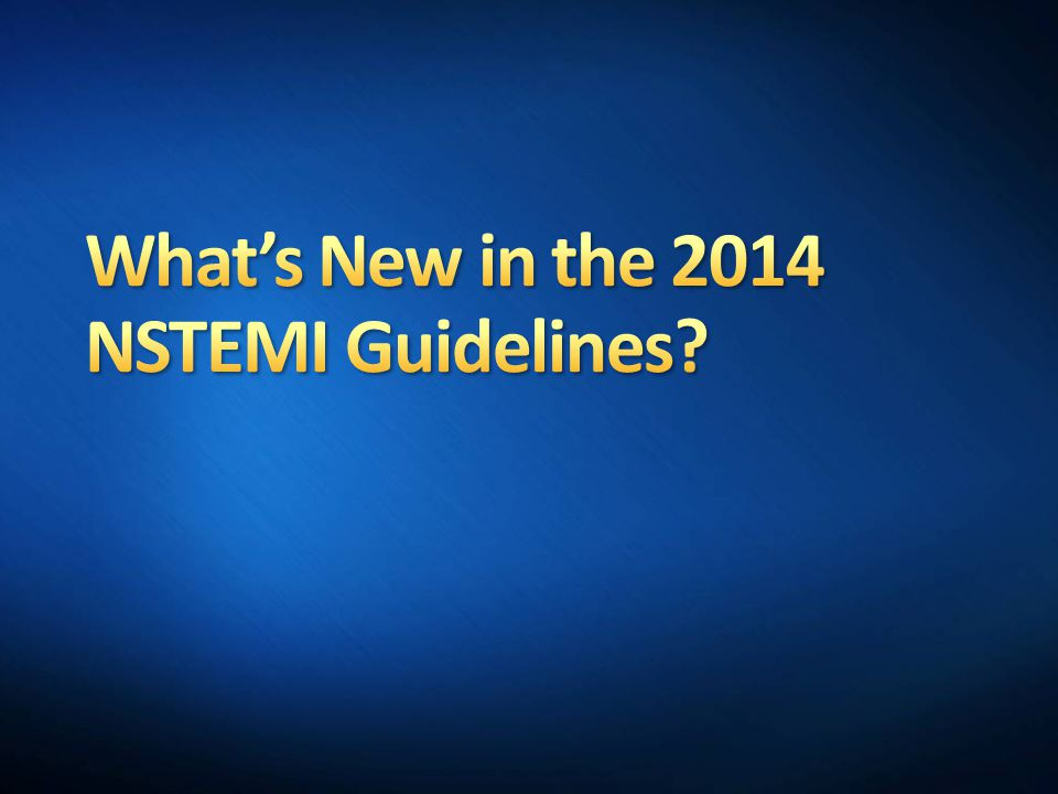 What's New in the 2014 NSTEMI Guidelines