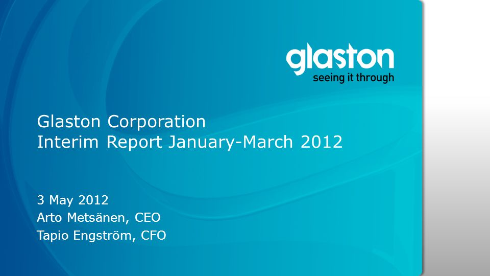 Glaston Corporation Interim Report January-March 2012