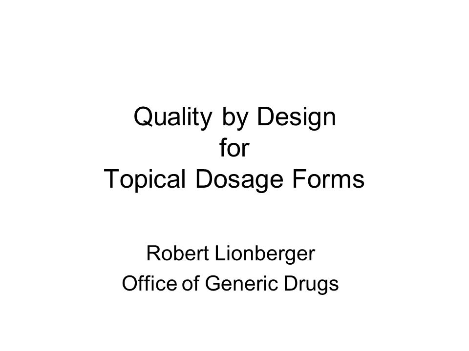 Quality by Design for Topical Dosage Forms