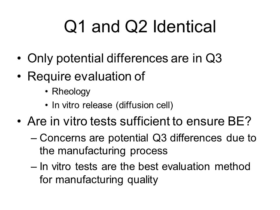 Q1 and Q2 Identical Only potential differences are in Q3