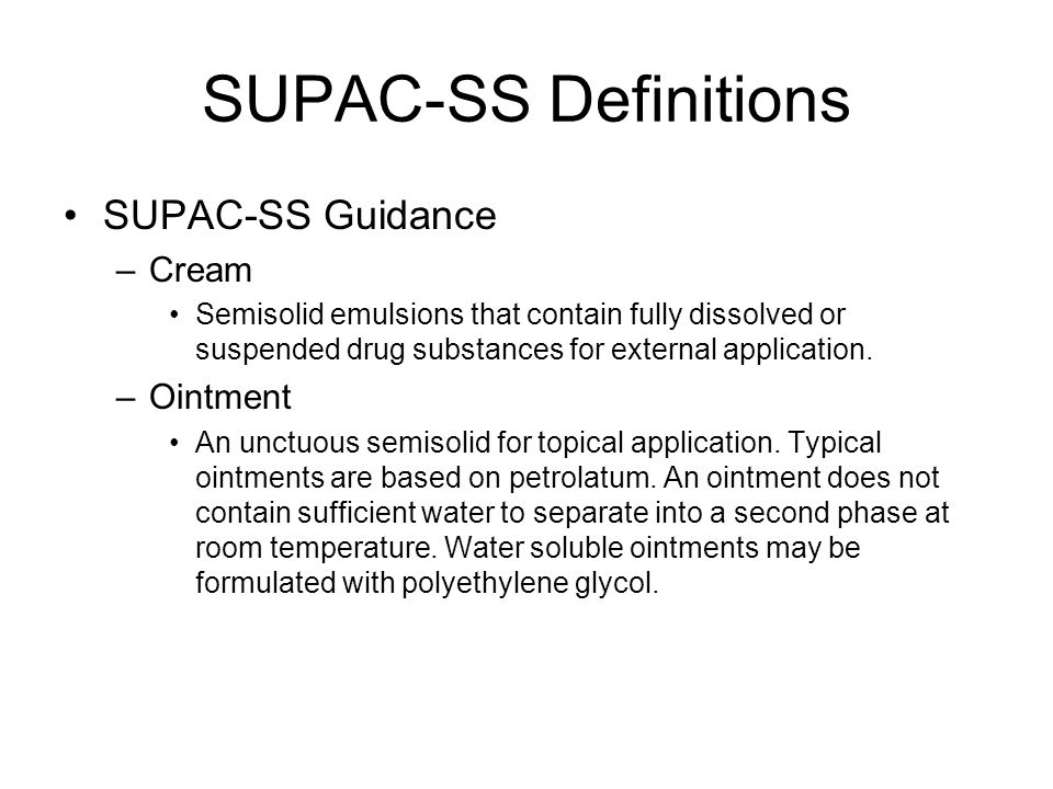 SUPAC-SS Definitions SUPAC-SS Guidance Cream Ointment
