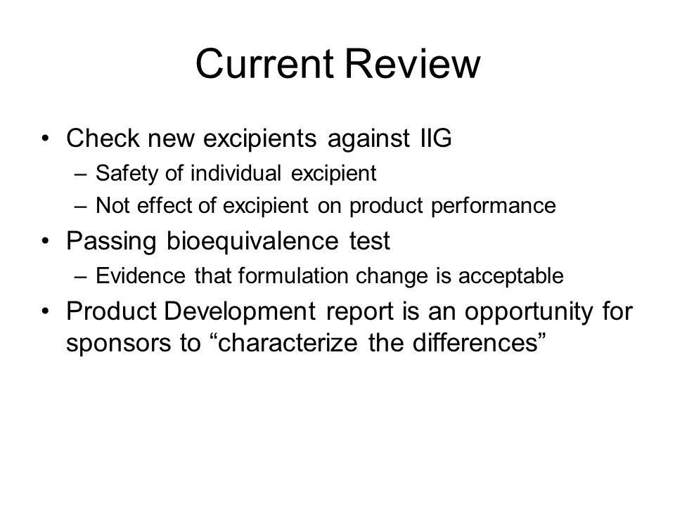 Current Review Check new excipients against IIG