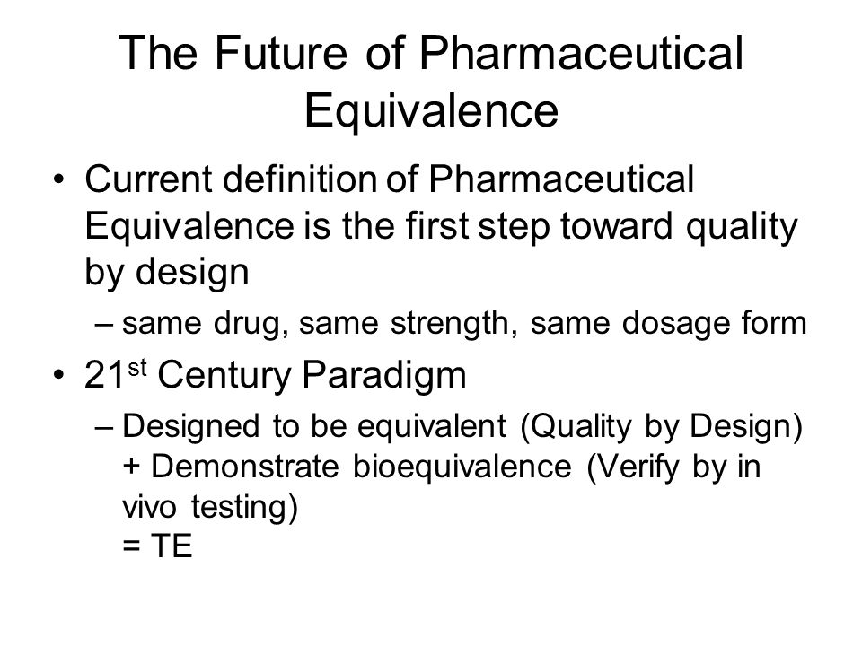 The Future of Pharmaceutical Equivalence