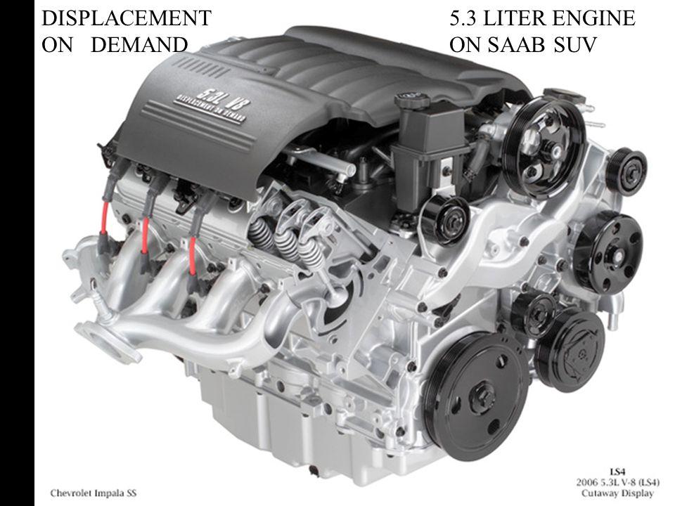 DISPLACEMENT ON DEMAND 5.3 LITER ENGINE ON SAAB SUV