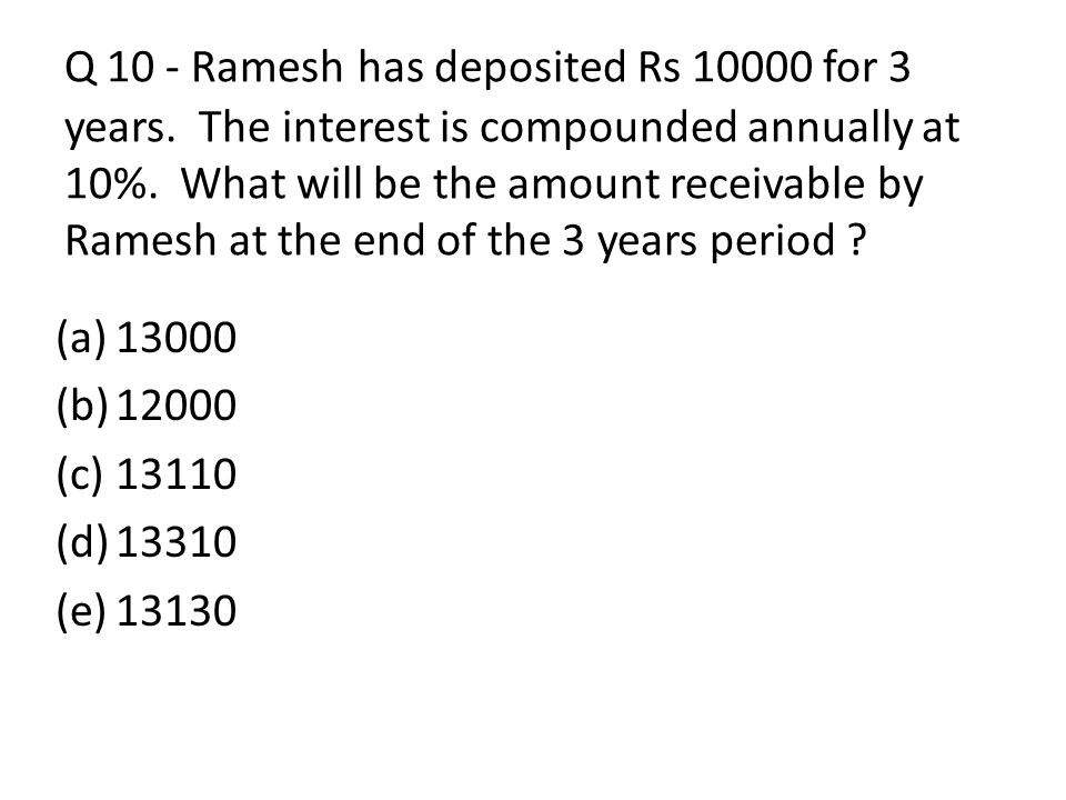 Q 10 - Ramesh has deposited Rs 10000 for 3 years